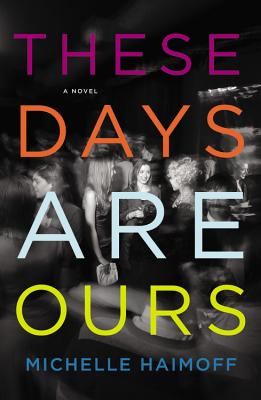 These Days Are Ours By Haimoff, Michelle